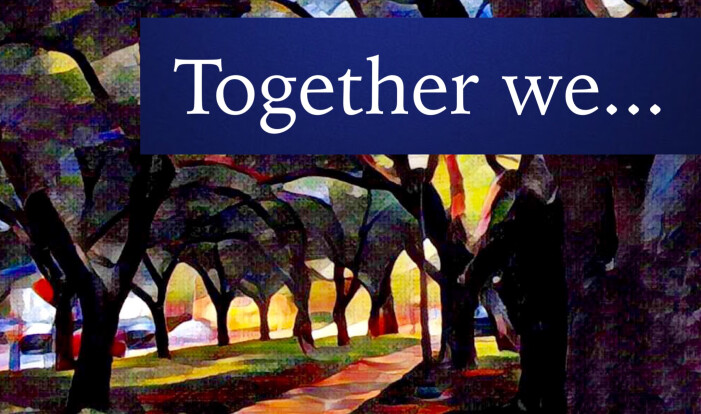 Together we...