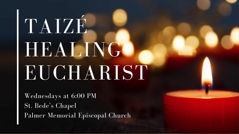 Taizé Healing Eucharist
