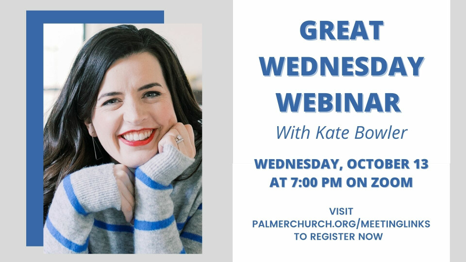 Great Wednesday Online Webinar with Kate Bowler